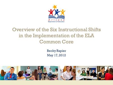 Www.engageNY.org Overview of the Six Instructional Shifts in the Implementation of the ELA Common Core Becky Rapier May 17, 2012.