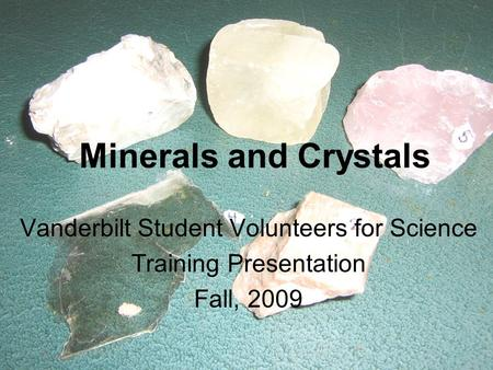 Minerals and Crystals Vanderbilt Student Volunteers for Science