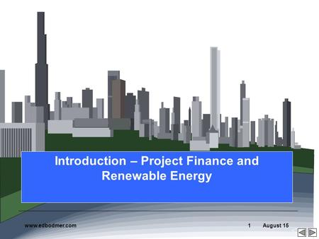 Introduction – <strong>Project</strong> Finance and Renewable Energy