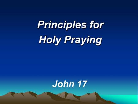 Principles for Holy Praying
