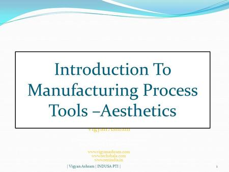 Introduction To Manufacturing Process Tools –Aesthetics