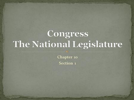 Congress CH A P T E R 10 MAGRUDER S AMERICAN GOVERNMENT