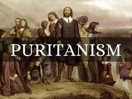 Puritanism. Origin of Puritans Left England and Holland in order to break away from the Church of England and practice their religion their own way.