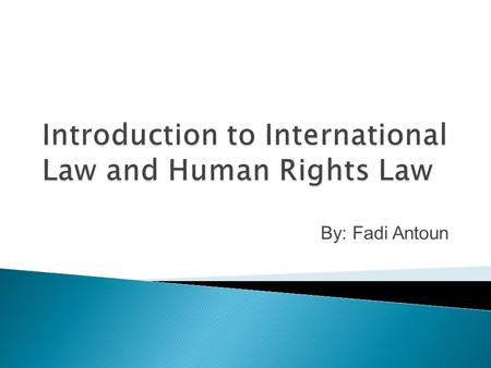 Introduction to International Law and Human Rights Law