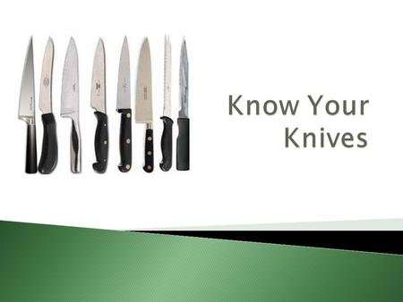 Know Your Knives.