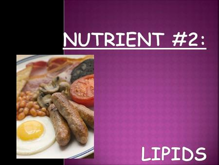  Lipids = fats  Make up 30% of daily calories  Contain C, O, and H (like carbohydrates) Lipids Phospholipids Fats and Oils Cholesterol.