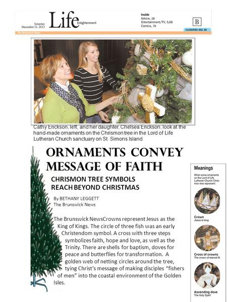 Cathy Erickson, left, and her daughter, Chelsea Erickson, look at the hand-made ornaments on the Chrismon tree in the Lord of Life Lutheran Church sanctuary.