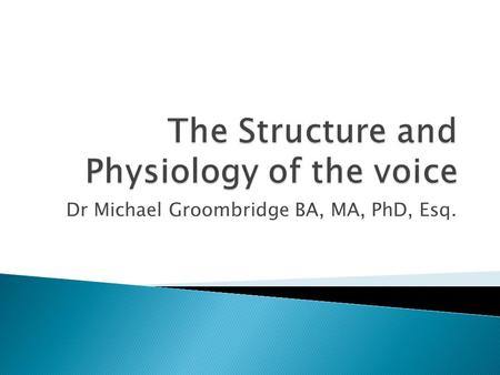 The Structure and Physiology of the voice