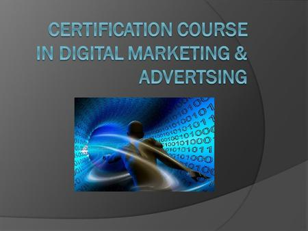 What does the course cover:  The course is a practical guide to use digital marketing to effectively reach out to internet audience while building your.