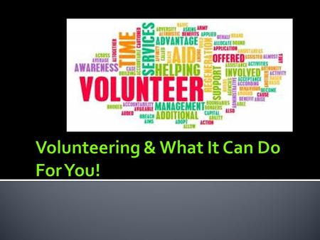 Volunteering & What It Can Do For You!