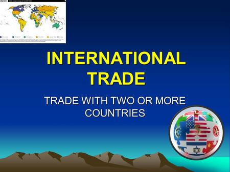 INTERNATIONAL TRADE TRADE WITH TWO OR MORE COUNTRIES.