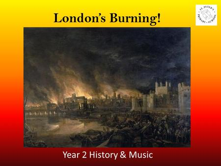 London's Burning! Year 2 History & Music.