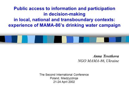 Public access to information and participation in decision-making in local, national and transboundary contexts: experience of MAMA-86's drinking water.