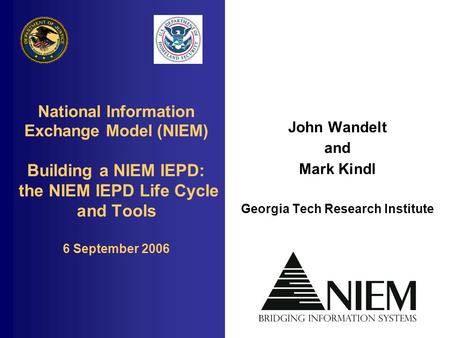 John Wandelt <strong>and</strong> Mark Kindl Georgia Tech Research Institute