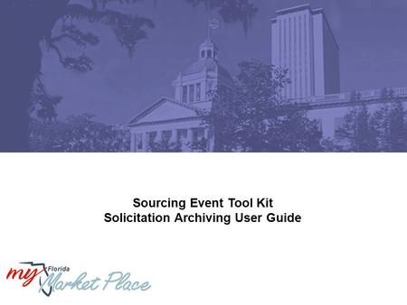 Sourcing Event Tool Kit Solicitation Archiving User Guide.