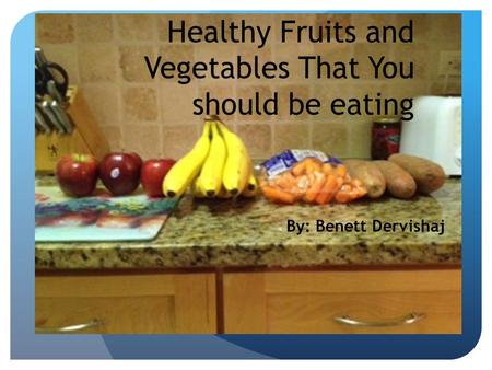 Healthy Fruits and Vegetables That You should be eating