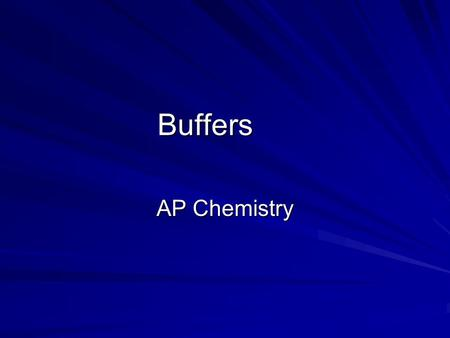 Buffers AP Chemistry.
