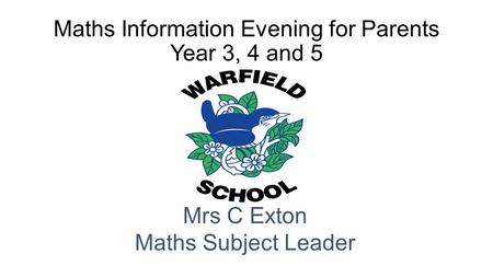 Maths Information Evening for Parents Year 3, 4 and 5