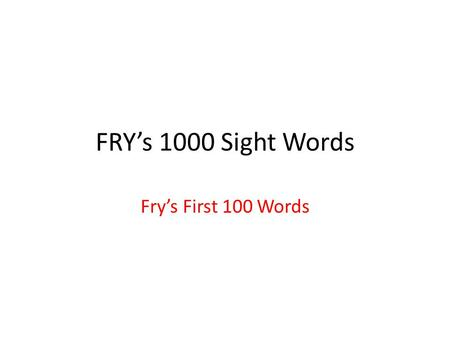 FRY's 1000 Sight Words Fry's First 100 Words.