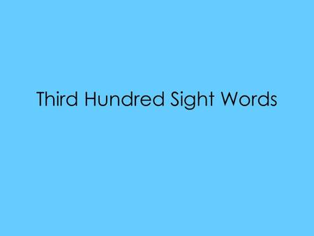 Third Hundred Sight Words. along always anything.
