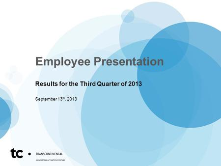Employee Presentation Results for the Third Quarter of 2013 September 13 th, 2013.