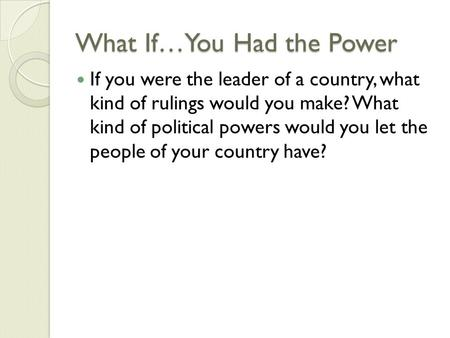 What If…You Had the Power