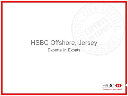 HSBC Offshore, Jersey Experts in Expats.
