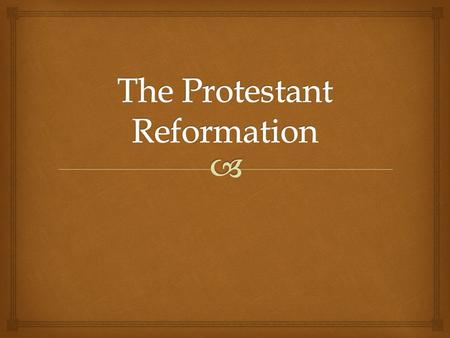   Movement for reform of Christianity in Europe during the 1500s  Stark criticism of the Roman Catholic Church  Led by 'protestors' such as John Calvin.