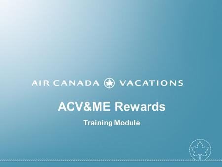 ACV&ME Rewards Training Module.