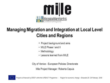 Managing Migration and Integration at Local Level Cities and Regions Project co-financed by ERDF within the URBACT Programme - Region for economic change.