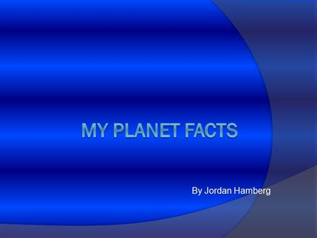 By Jordan Hamberg Mercury  One day on Mercury is 59 Earth – days long.  Mercury doesn't have an atmosphere.  Mercury is a planet of extreme temperatures.