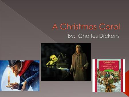  Ebenezer Scrooge- mean and greedy businessman  Fred- Scrooge's caring, loving nephew.  Bob Cratchit- meek and mild employ of Scrooge  Tiny Tim- Bob's.