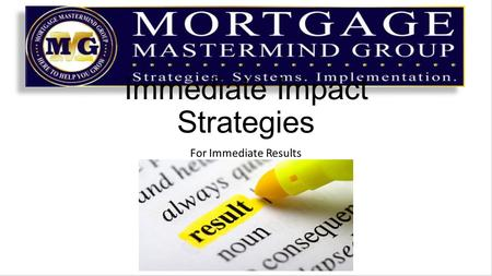 Immediate Impact Strategies For Immediate Results.