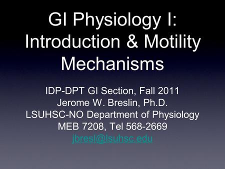 GI <strong>Physiology</strong> I: Introduction & Motility Mechanisms