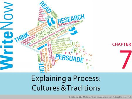 7 Explaining a Process: Cultures &Traditions. 2 2 Learning Outcomes Identify real world applications for explaining a process in writing. Understand the.