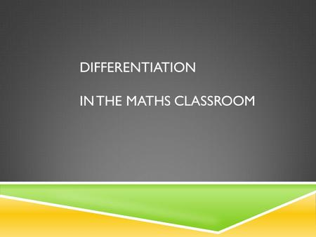 Differentiation in the maths classroom