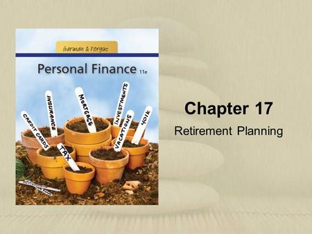 Chapter 17 Retirement Planning. Copyright © Houghton Mifflin Company. All rights reserved.17 | 2 Learning Objectives 1.Estimate your Social Security retirement.