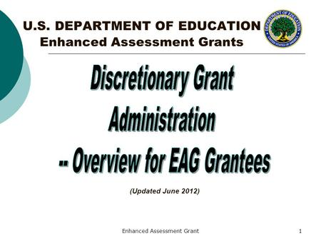 Enhanced Assessment Grant1 U.S. DEPARTMENT OF EDUCATION Enhanced Assessment Grants (Updated June 2012)