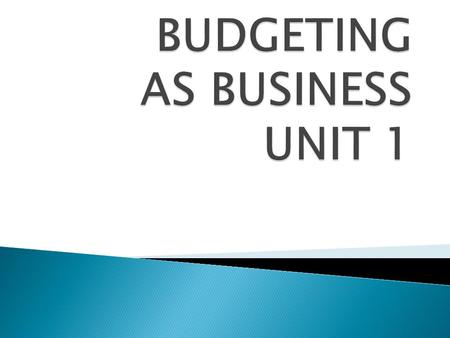 BUDGETING AS BUSINESS UNIT 1