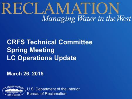 CRFS Technical Committee Spring Meeting LC Operations Update March 26, 2015.