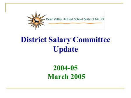 District Salary Committee Update 2004-05 March 2005.