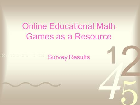 Online Educational Math Games as a Resource Survey Results.