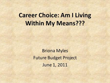 Career Choice: Am I Living Within My Means???