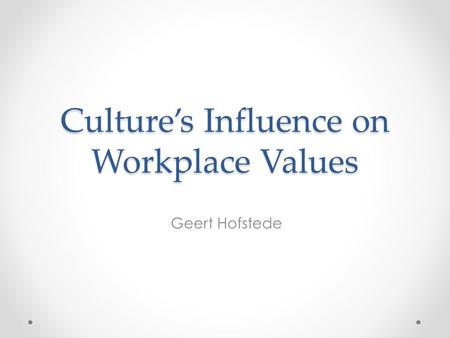 Culture's Influence on Workplace Values