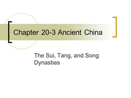 Chapter 20-3 Ancient China