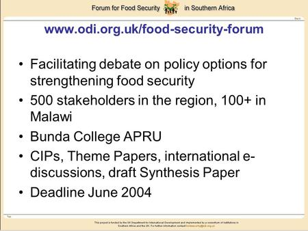 Www.odi.org.uk/food-security-forum Facilitating debate on policy options for strengthening food security 500 stakeholders in the region, 100+ in Malawi.