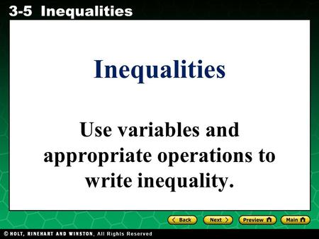 Use variables and appropriate operations to write inequality.