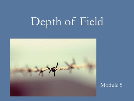 Depth of Field Module 5. Aperture is the camera part that controls the amount of light that enters the camera. Aperture is measured in f/stops. The size.