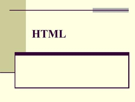 HTML. Creating a Table Attributes: border: indicates the border type of the table Value: 0 (no border), 1, 2, etc. cols: indicates the number of columns.