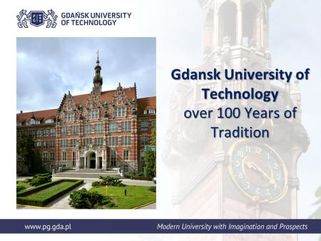Gdansk University of Technology over 100 Years of Tradition.